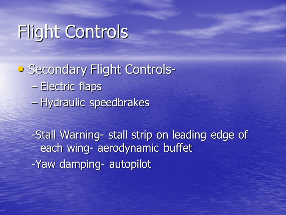 Flight Controls Secondary Flight Controls- Electric flaps