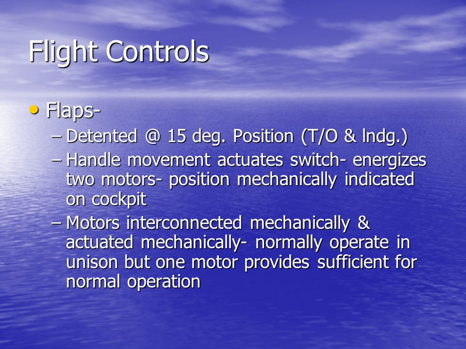 Flight Controls Flaps- Detented @ 15 deg. Position (T/O & lndg.)