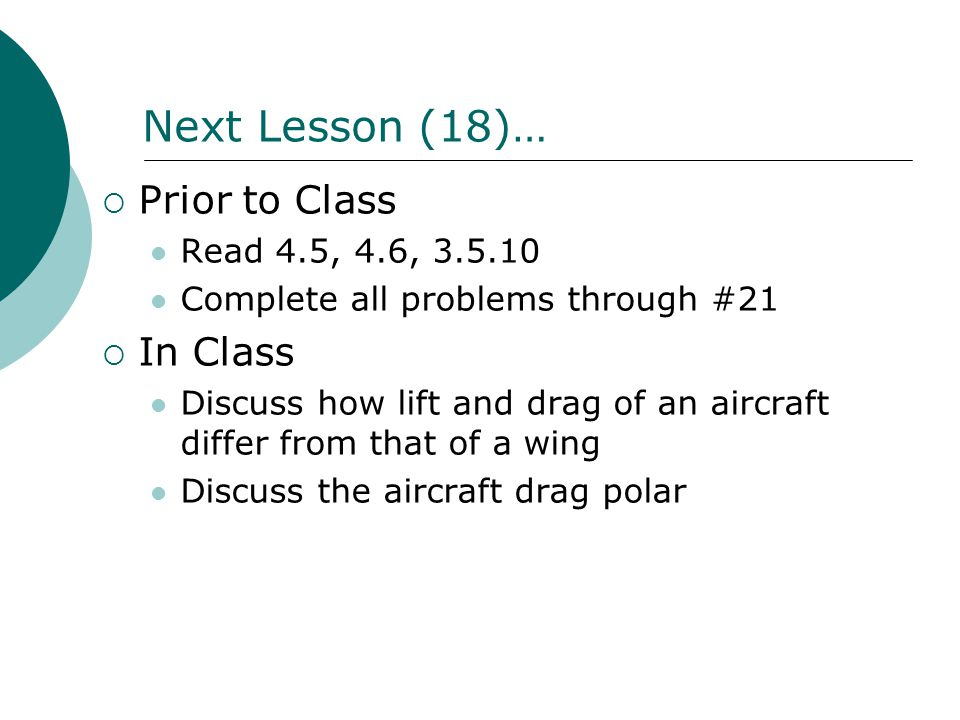 Next Lesson (18)… Prior to Class In Class Read 4.5, 4.6, 3.5.10