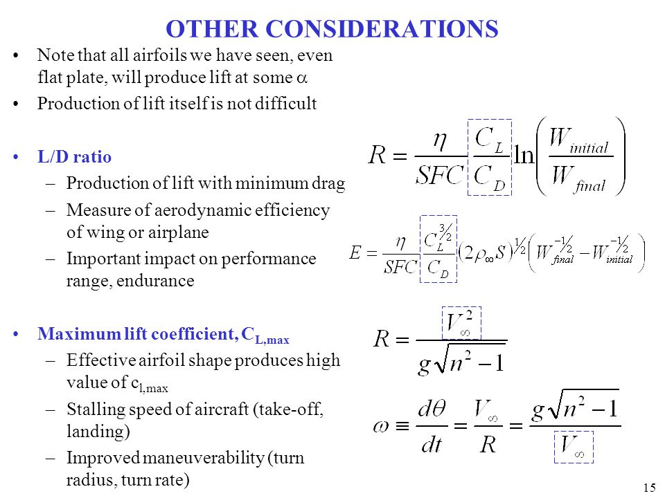 OTHER CONSIDERATIONS Note that all airfoils we have seen, even flat plate, will produce lift at some a.