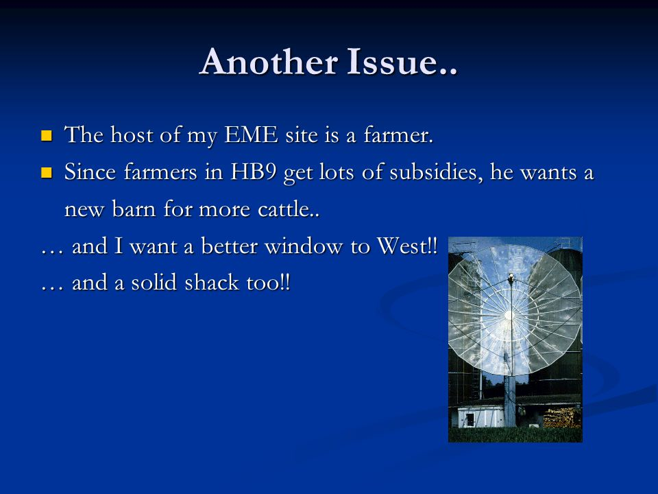 Another Issue.. The host of my EME site is a farmer.