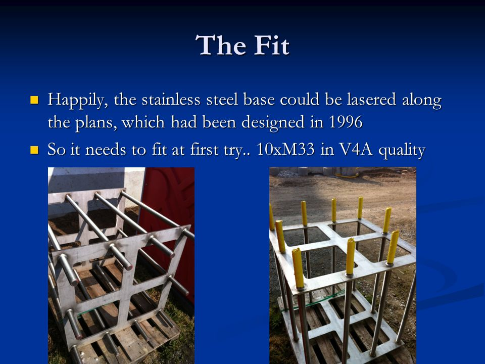 The Fit Happily, the stainless steel base could be lasered along the plans, which had been designed in 1996.