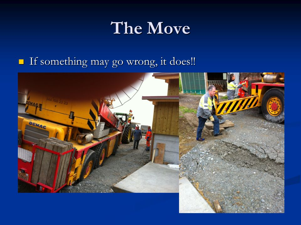 The Move If something may go wrong, it does!!