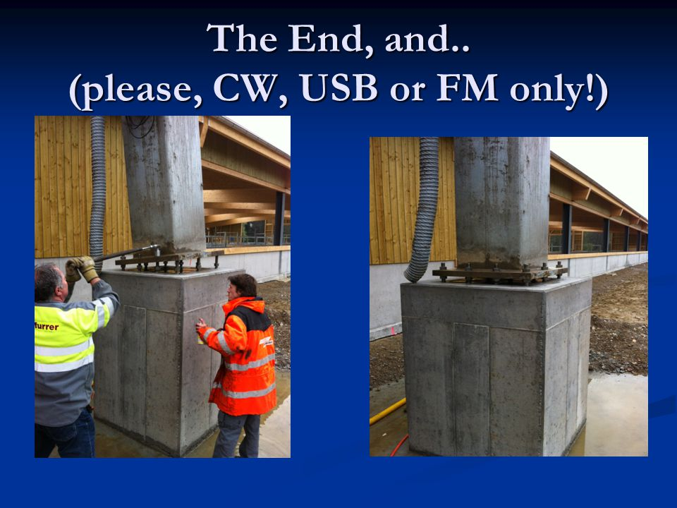 The End, and.. (please, CW, USB or FM only!)