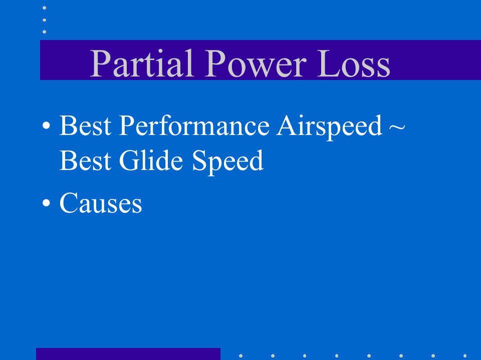 Partial Power Loss Best Performance Airspeed ~ Best Glide Speed Causes