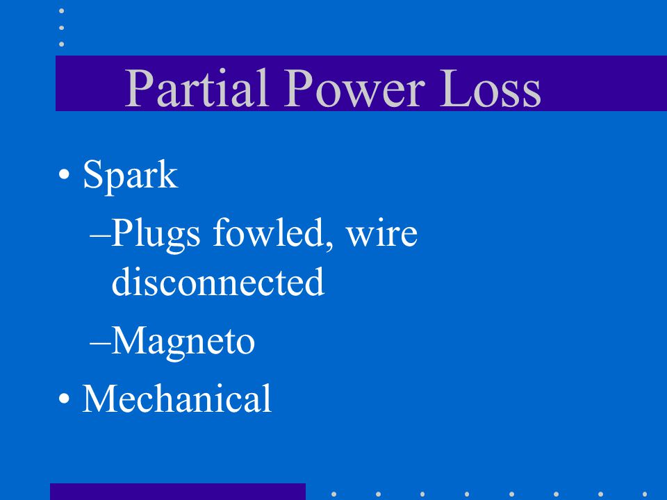 Partial Power Loss Spark Plugs fowled, wire disconnected Magneto