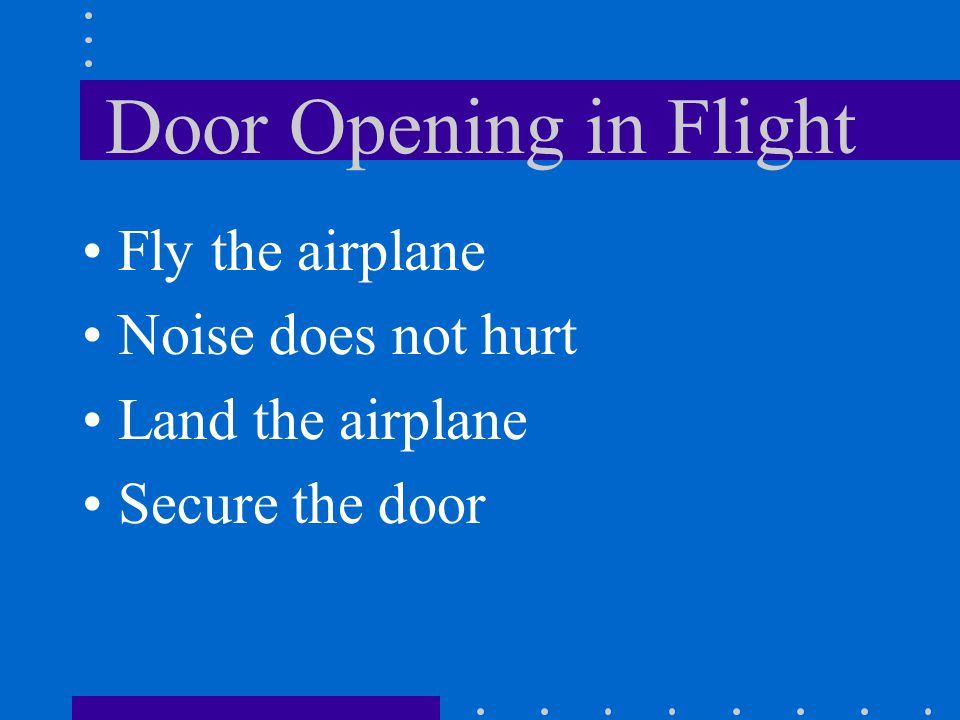 Door Opening in Flight Fly the airplane Noise does not hurt