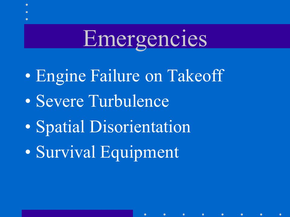 Emergencies Engine Failure on Takeoff Severe Turbulence