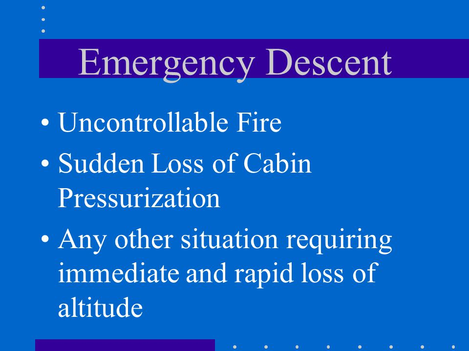 Emergency Descent Uncontrollable Fire