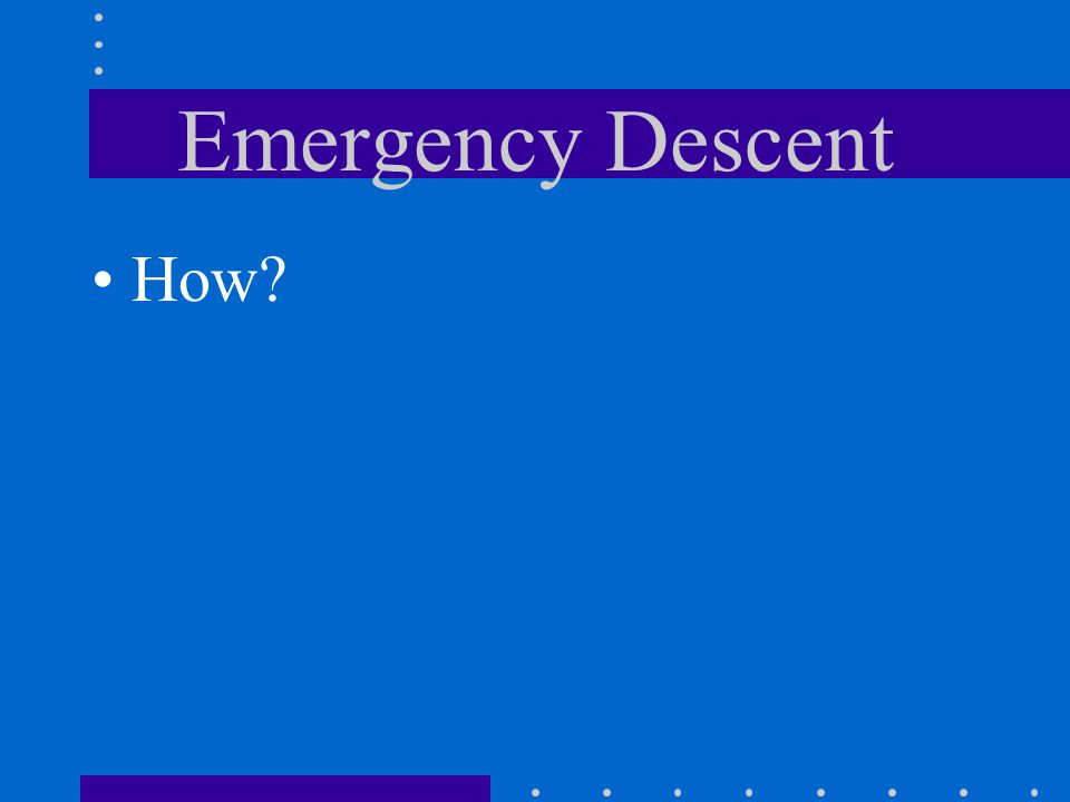 Emergency Descent How