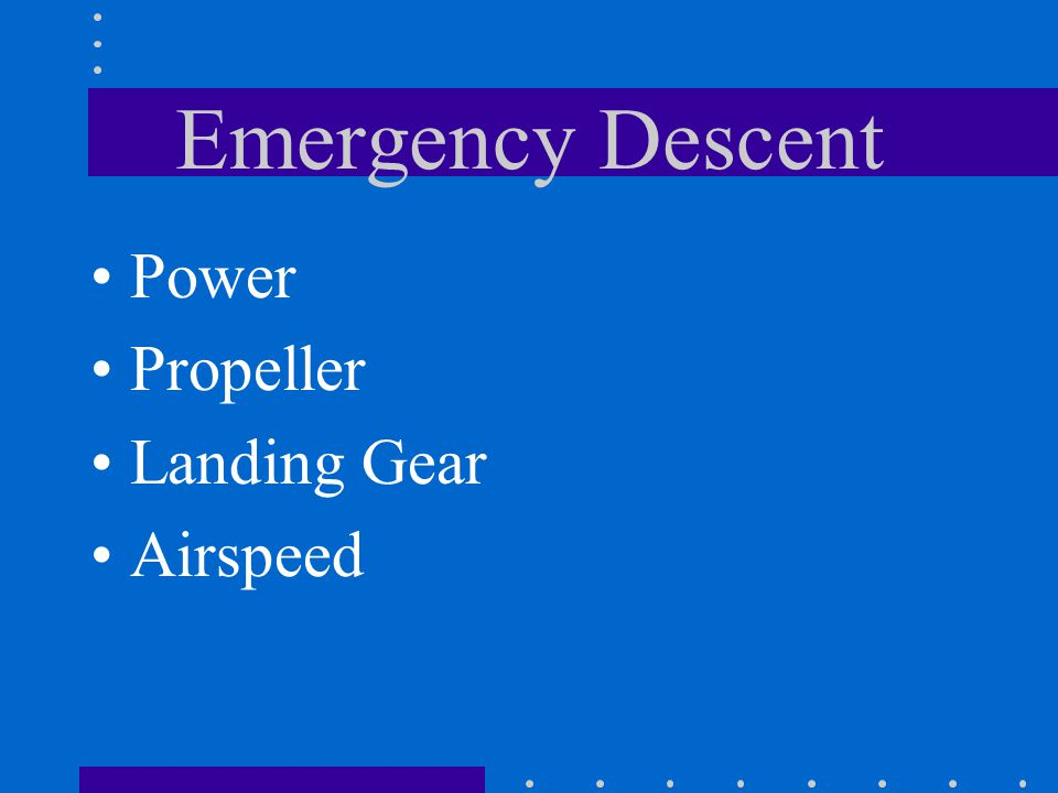 Emergency Descent Power Propeller Landing Gear Airspeed