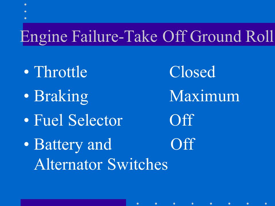 Engine Failure-Take Off Ground Roll