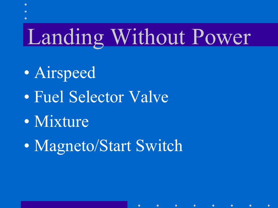 Landing Without Power Airspeed Fuel Selector Valve Mixture