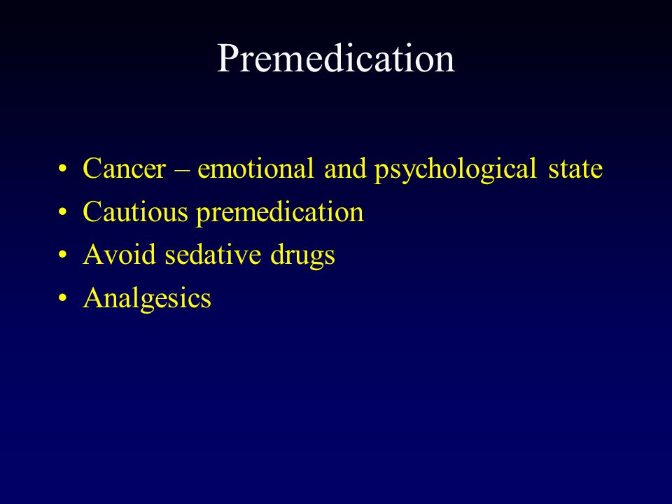 Premedication Cancer – emotional and psychological state