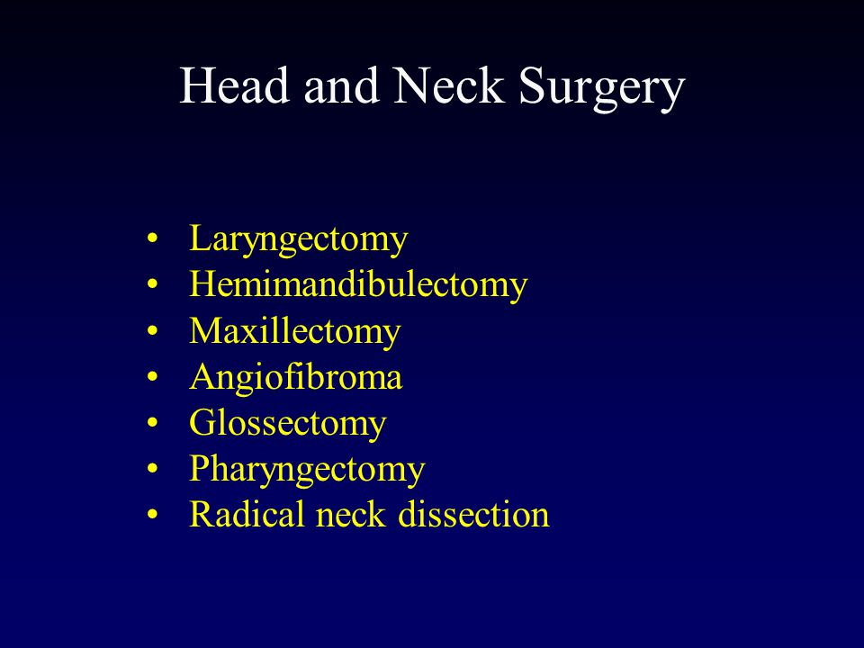 Head and Neck Surgery Laryngectomy Hemimandibulectomy Maxillectomy