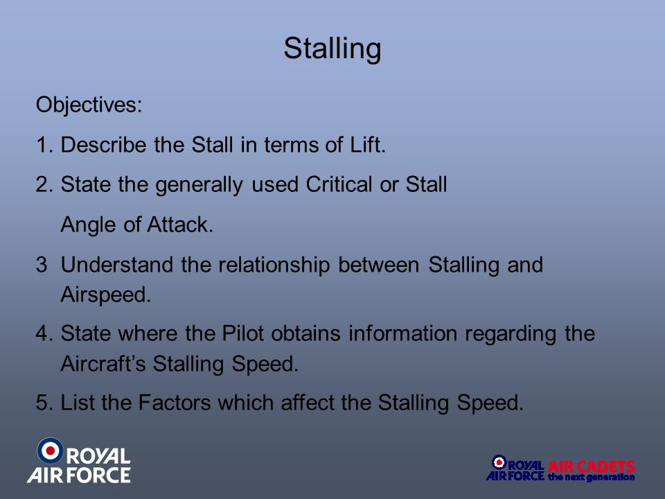 Stalling Objectives: Describe the Stall in terms of Lift.