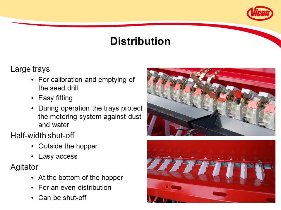 Distribution Large trays Half-width shut-off Agitator