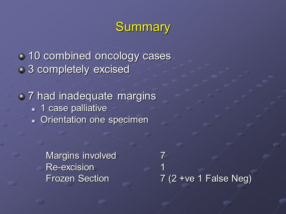 Summary 10 combined oncology cases 3 completely excised