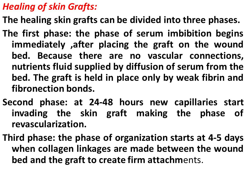 Healing of skin Grafts: