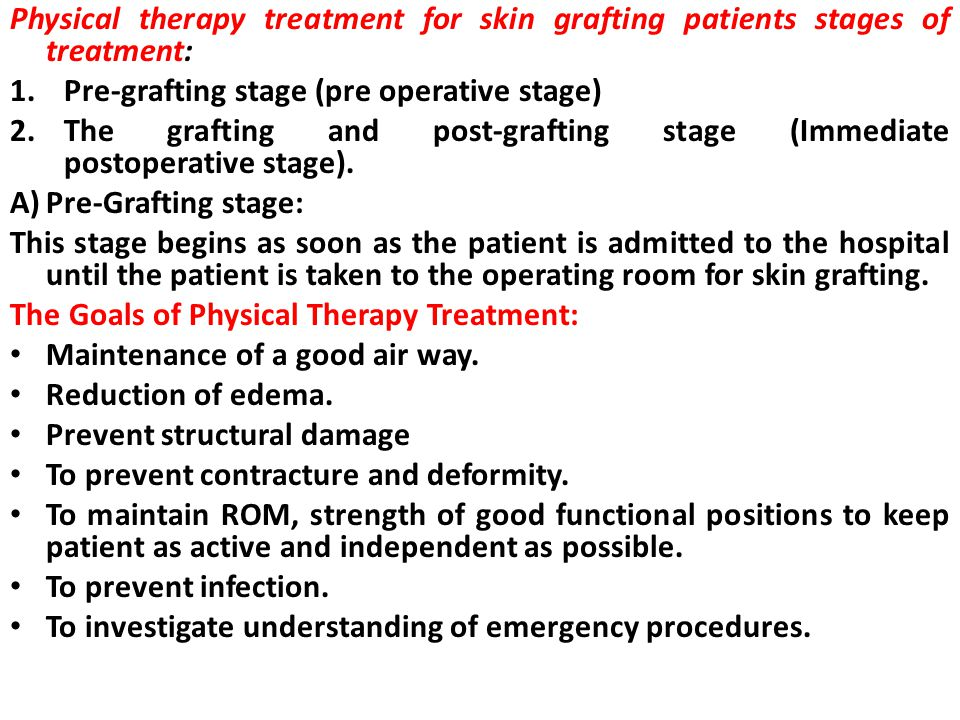 Physical therapy treatment for skin grafting patients stages of treatment: