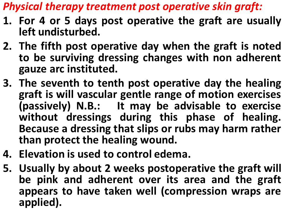 Physical therapy treatment post operative skin graft: