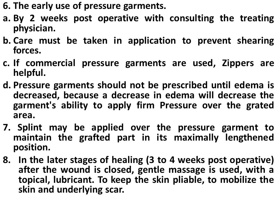 6. The early use of pressure garments.