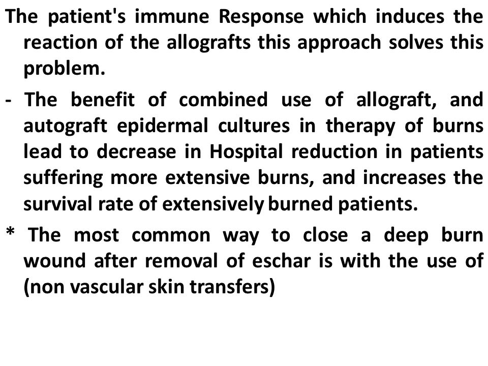 The patient s immune Response which induces the reaction of the allografts this approach solves this problem.