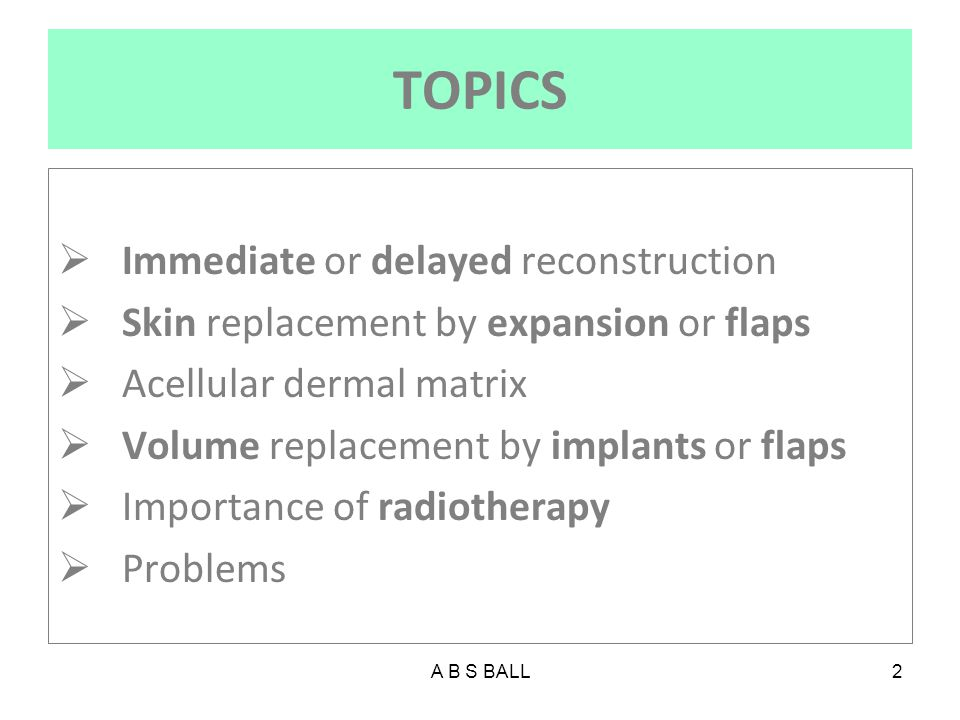 TOPICS Immediate or delayed reconstruction