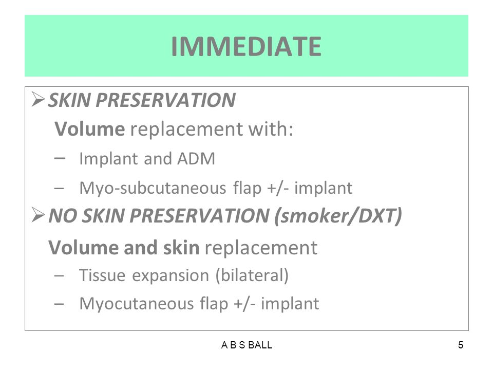 IMMEDIATE Volume and skin replacement SKIN PRESERVATION