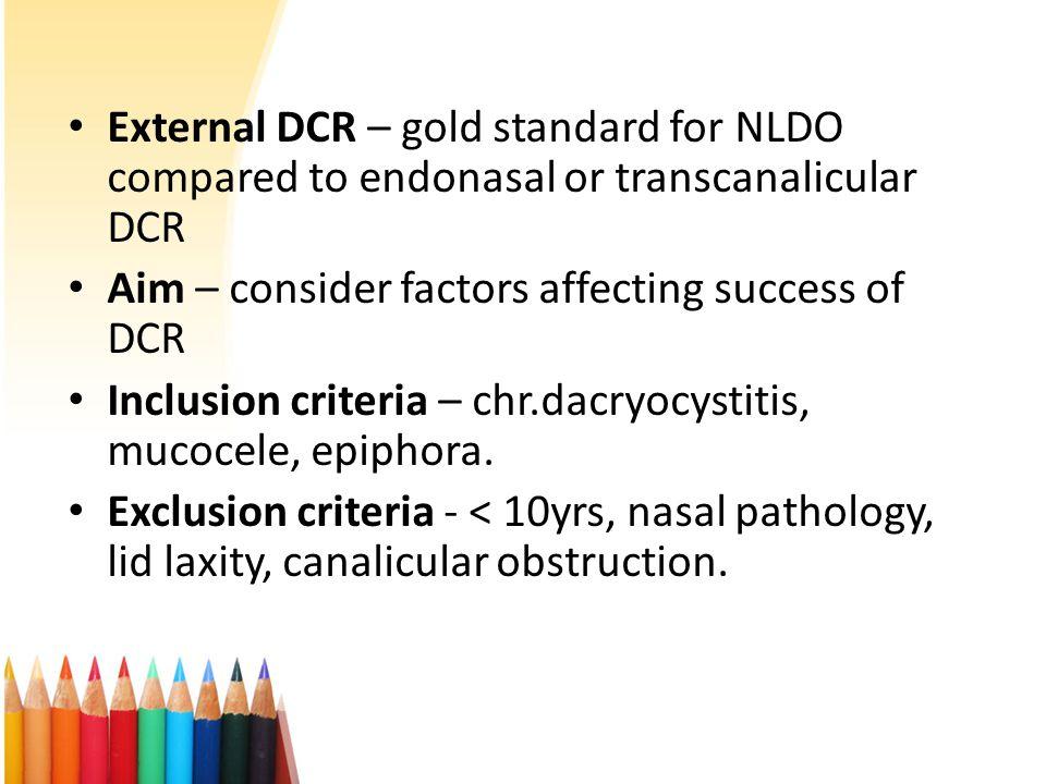 External DCR – gold standard for NLDO compared to endonasal or transcanalicular DCR