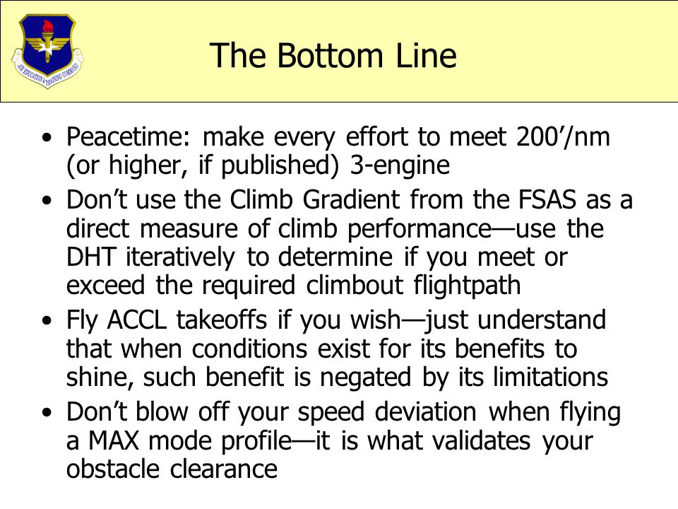 The Bottom Line Peacetime: make every effort to meet 200'/nm (or higher, if published) 3-engine.