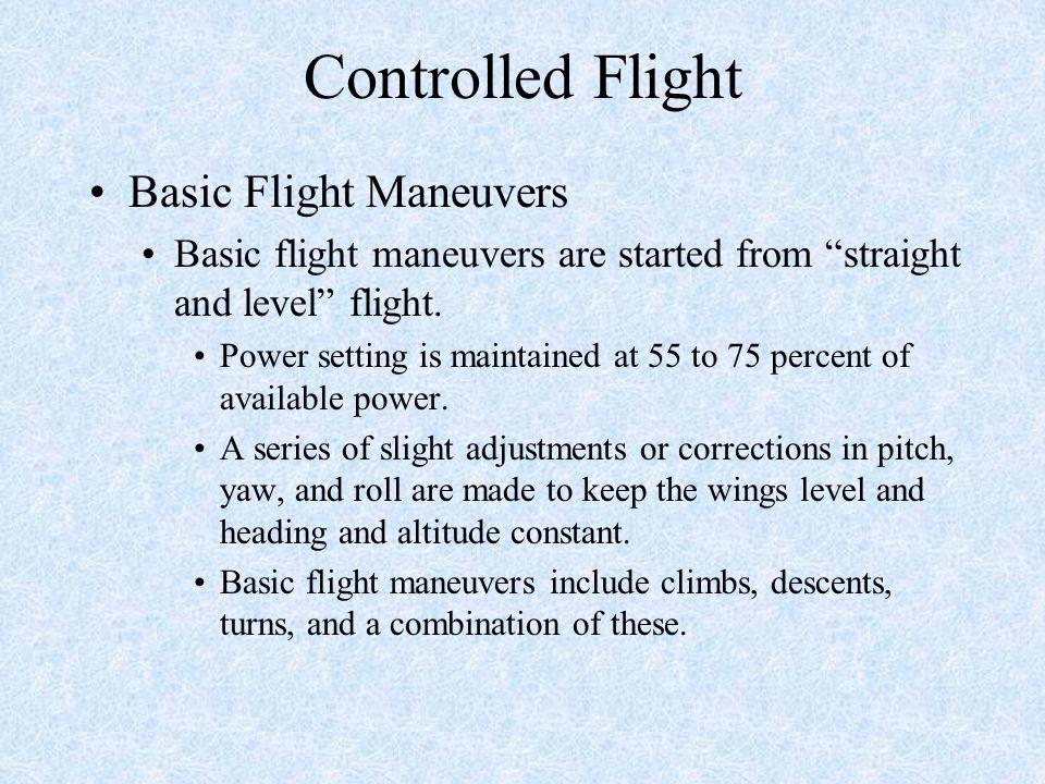 Controlled Flight Basic Flight Maneuvers