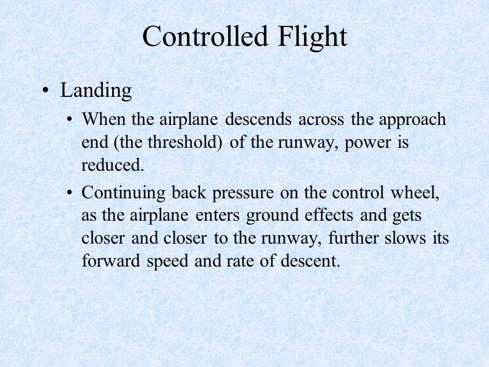 Controlled Flight Landing