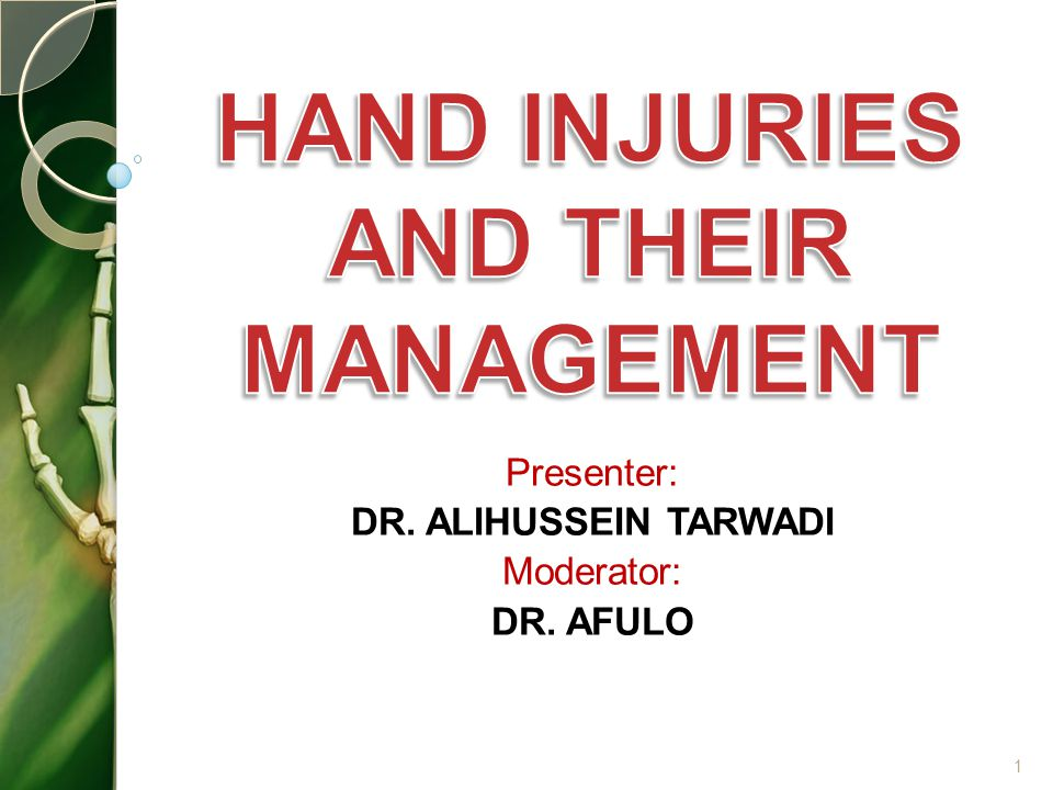 HAND INJURIES AND THEIR MANAGEMENT