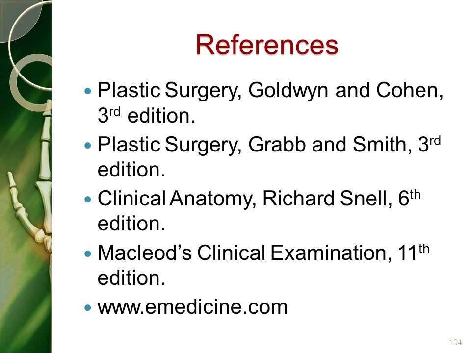 References Plastic Surgery, Goldwyn and Cohen, 3rd edition.