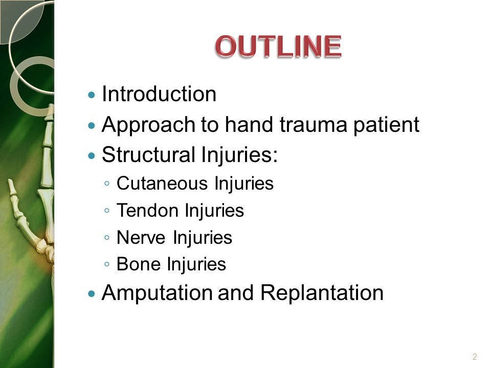 OUTLINE Introduction Approach to hand trauma patient