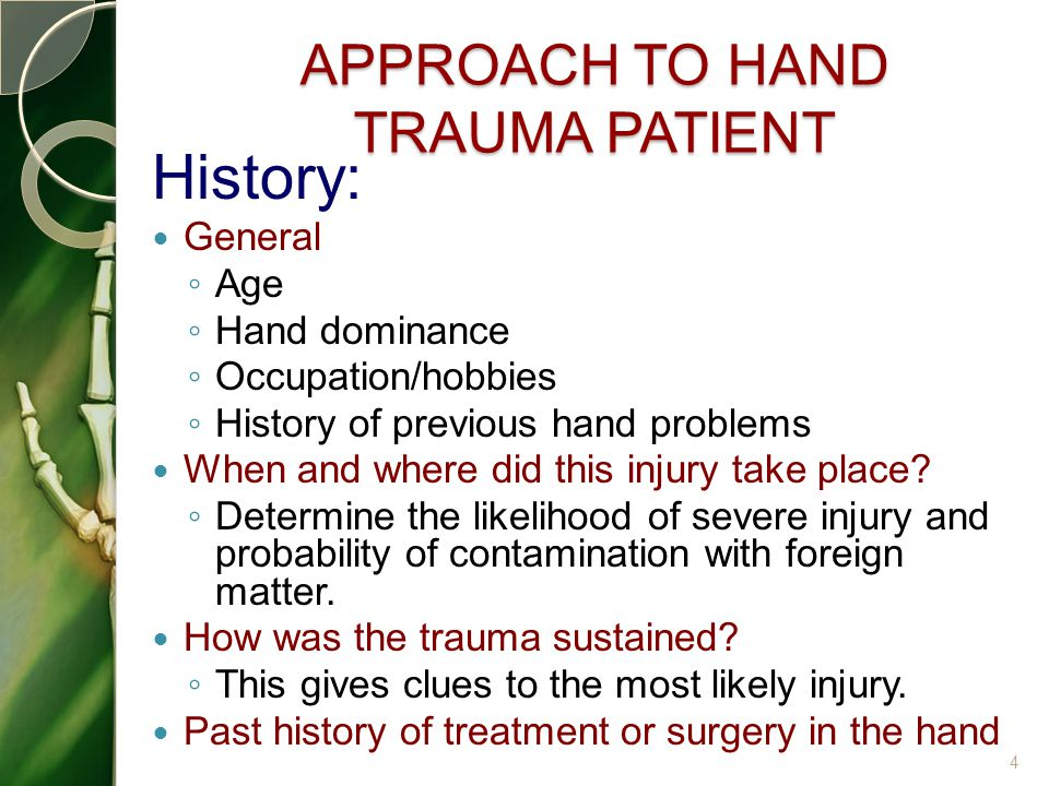 APPROACH TO HAND TRAUMA PATIENT