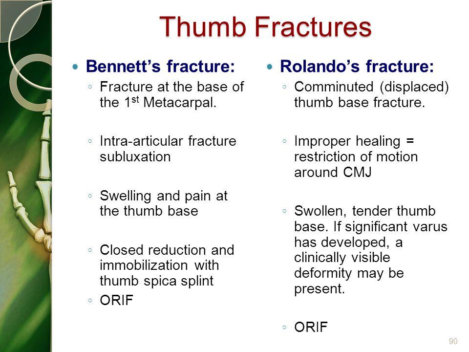 Thumb Fractures Bennett's fracture: Rolando's fracture: