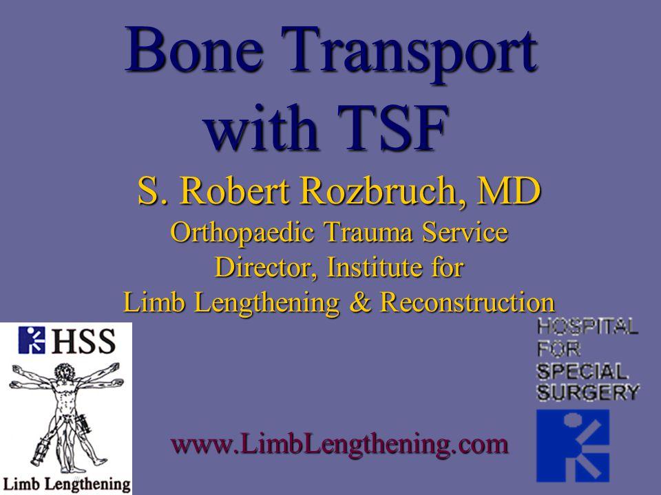 Bone Transport with TSF