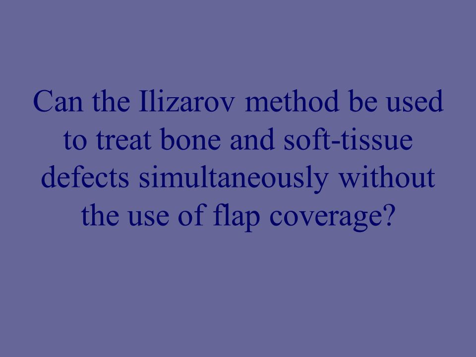 Can the Ilizarov method be used to treat bone and soft-tissue defects simultaneously without the use of flap coverage