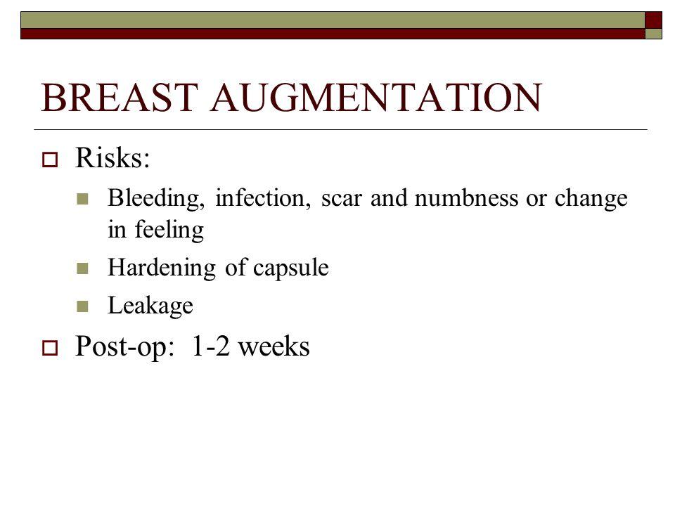 BREAST AUGMENTATION Risks: Post-op: 1-2 weeks