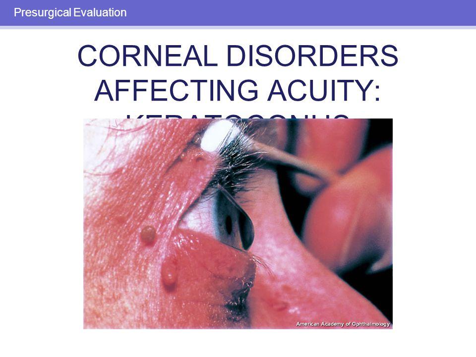 CORNEAL DISORDERS AFFECTING ACUITY: CORNEAL SCARRING