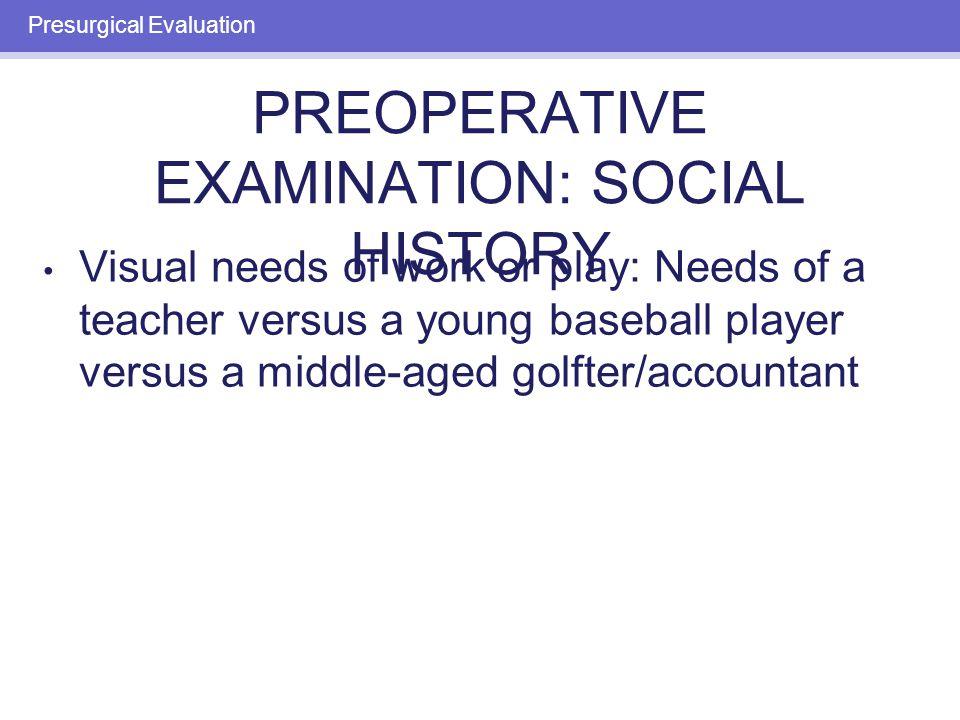 PREOPERATIVE EXAMINATION: MEDICAL HISTORY