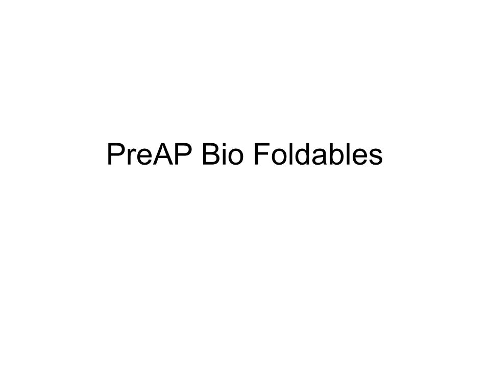 PreAP Bio Foldables