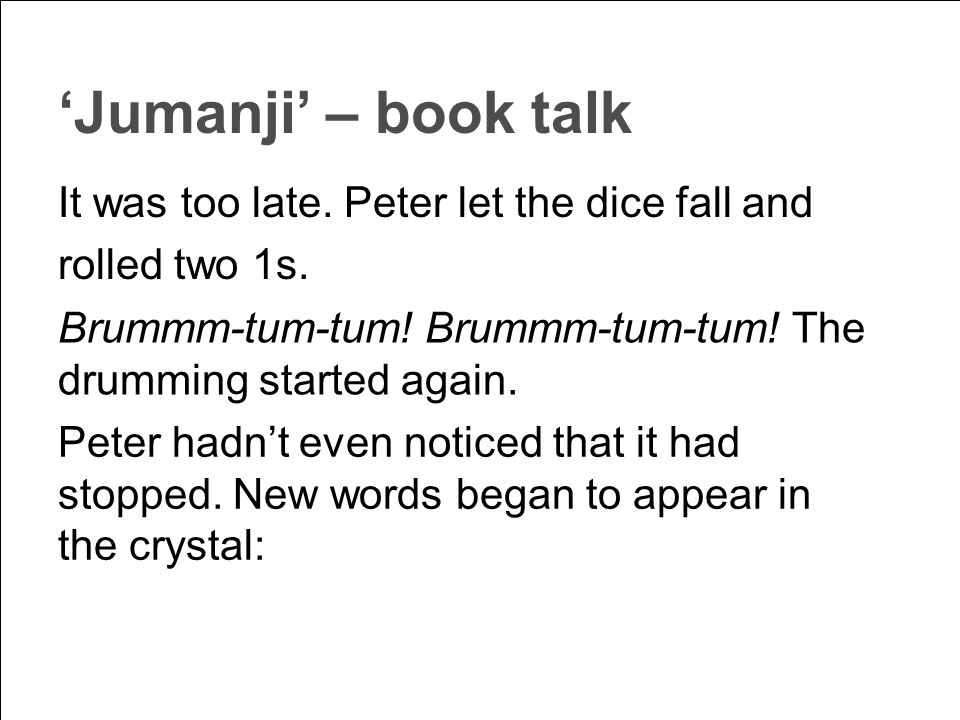 'Jumanji' – book talk It was too late. Peter let the dice fall and