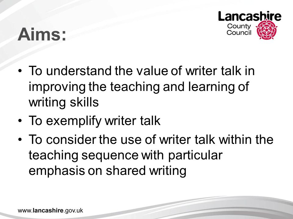 Aims: To understand the value of writer talk in improving the teaching and learning of writing skills.