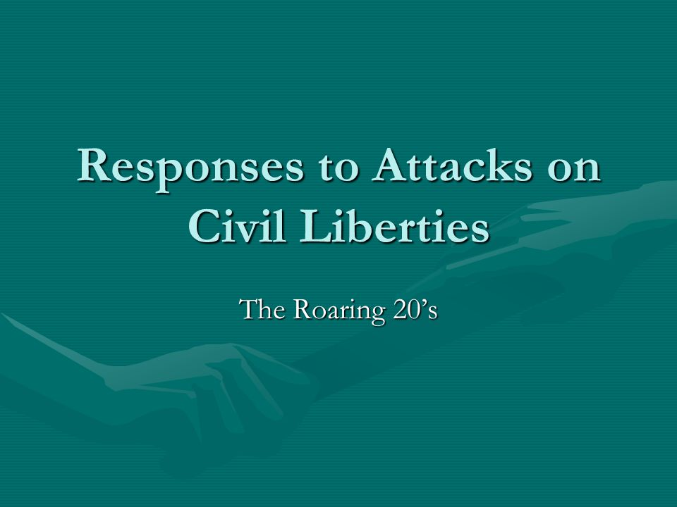 Responses to Attacks on Civil Liberties