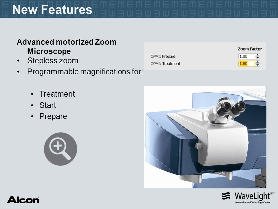 New Features Advanced motorized Zoom Microscope Stepless zoom