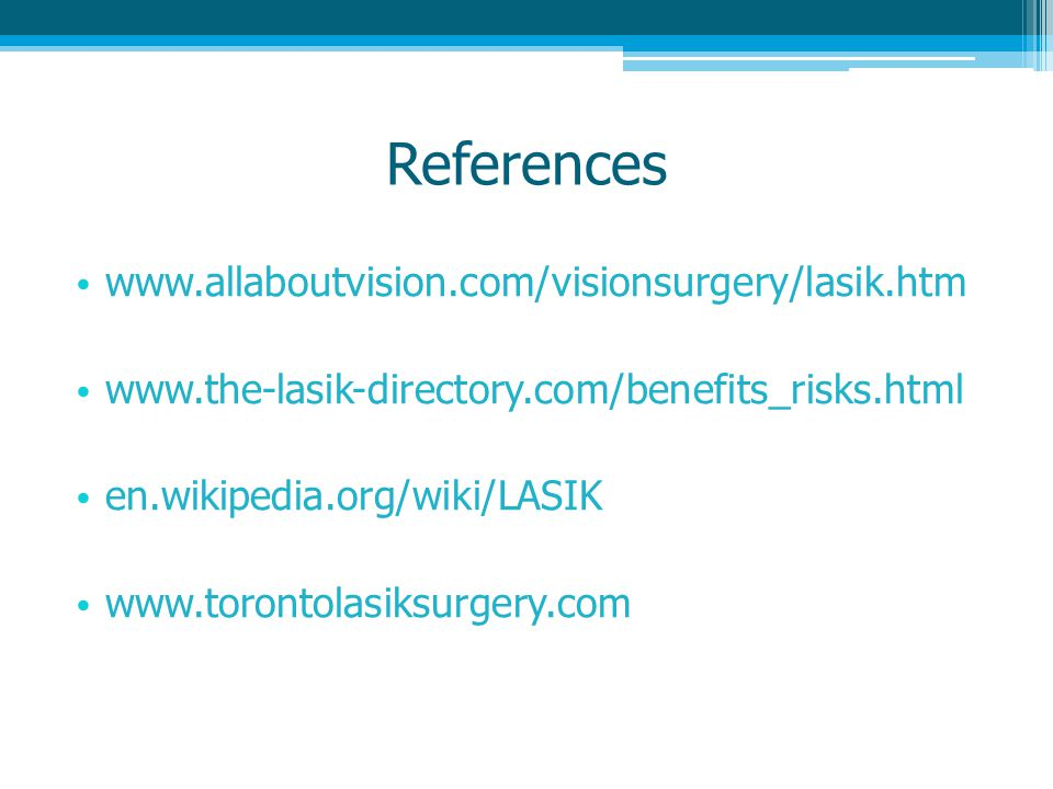 References www.allaboutvision.com/visionsurgery/lasik.htm