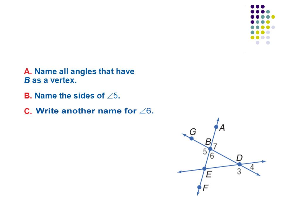 A. Name all angles that have B as a vertex.
